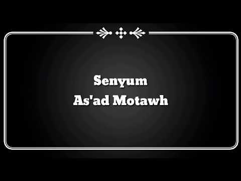 ( Lirik Video ) Senyum - As'ad Motawh