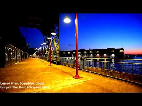 Lessov Pres. Sapphire Coast - Forget The Past (Original Mix) [HD 1080p]