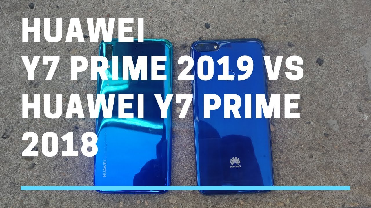 Huawei Y7 Prime 2018 Vs Huawei Y7 Prime 2019 - TechArena