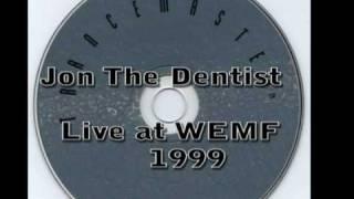 Jon The Dentist - Live at WEMF 99