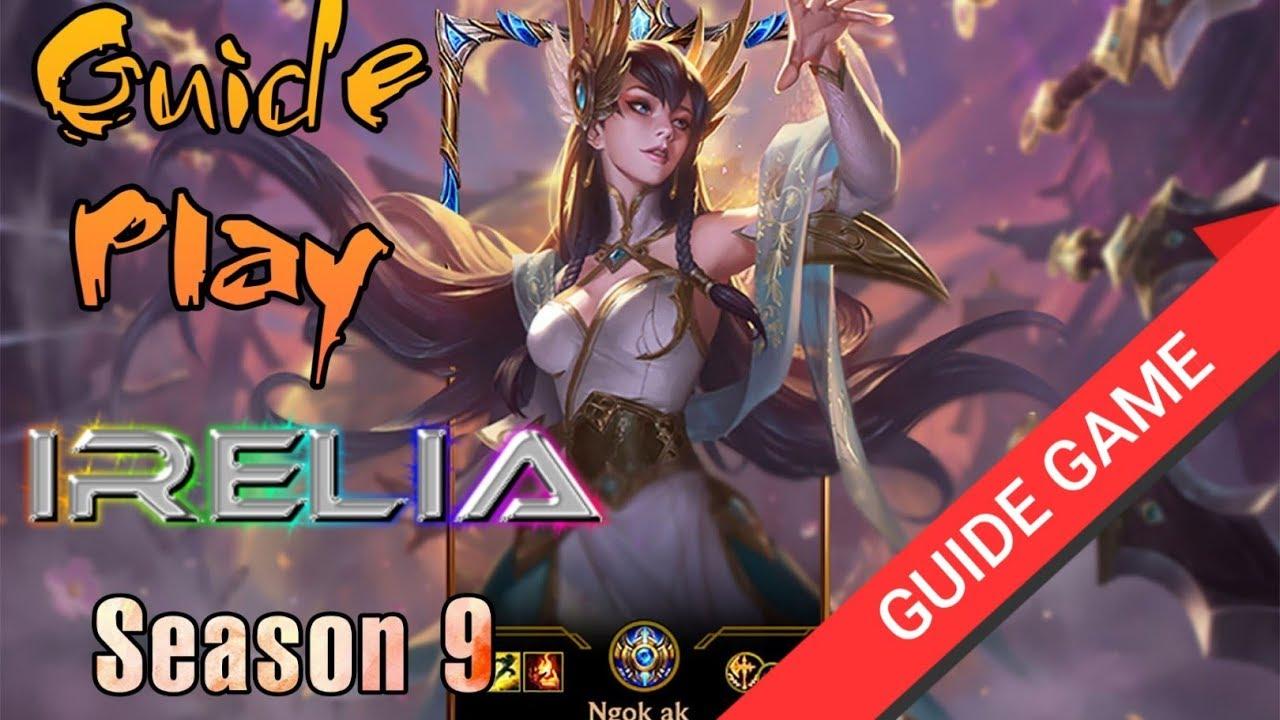 Hướng dẫn chơi Irelia – Mùa 10