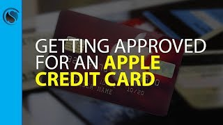 Getting Approved for an Apple Credit Card