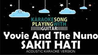 Video Yovie and The Nuno - Sakit Hati (Acoustic Karaoke Version) download MP3, 3GP, MP4, WEBM, AVI, FLV April 2018