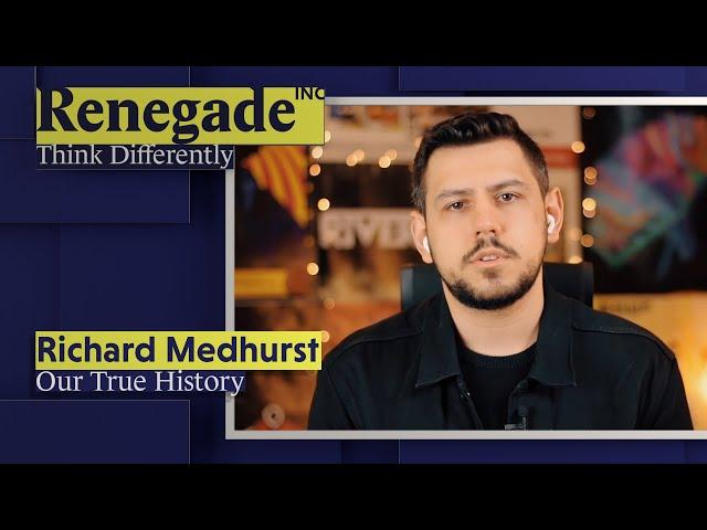 RICHARD MEDHURST on Our True History