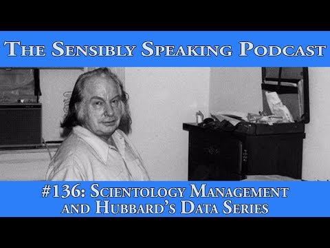 Sensibly Speaking Podcast #136: Scientology Management and the Data Series