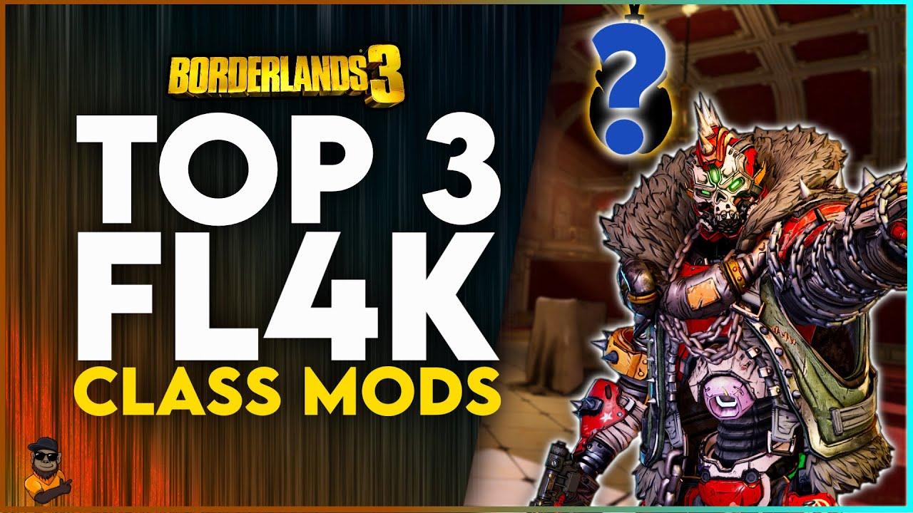 TOP 3 BEST FL4K CLASS MODS IN BORDERLANDS 3