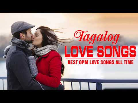 Best Tagalog Love Songs Of All Time - Greatest OPM Love Song