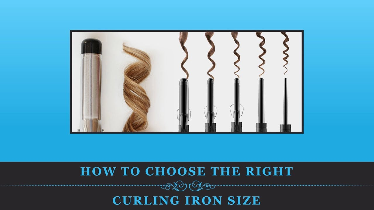 How To Choose The Right Curling Iron Size - YouTube