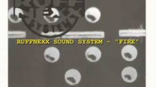 "Ruffnexx Sound System- ""Fire"""
