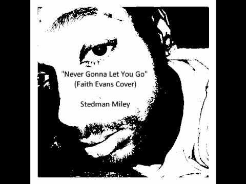 Stedman Miley - Never Gonna Let You Go [Faith Evans Cover] (Audio) [2012]