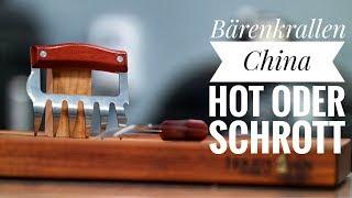 Bärenkrallen   CHINA HOT ODER SCHROTT   Vorstellung   Vergleich   Grill & Chill / BBQ & Lifestyle