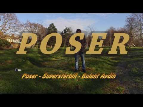 Poser Superstarbill by Bulent Aydin (official video) 2017 latest music video