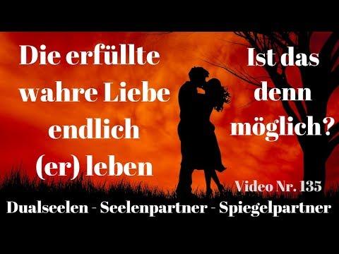 Wahre Erfüllte Liebe Und Beziehung Endlich Leben! Ist Das Möglich? #Dualseelen Weg Video Nr. 135