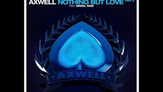 Axwell feat. Errol Reid - Nothing But Love (Radio Edit)