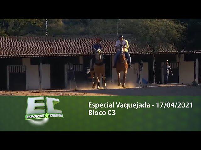Esporte Campeão: Especial Vaquejada - 17/04/2021 - Bloco 03