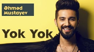 Ahmed Mustafayev - Yok Yok (Official Music Audio)
