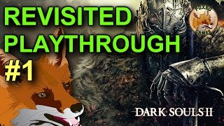 Dark Souls 2 Revisited   Episode #1 (1080P, 60FPS)