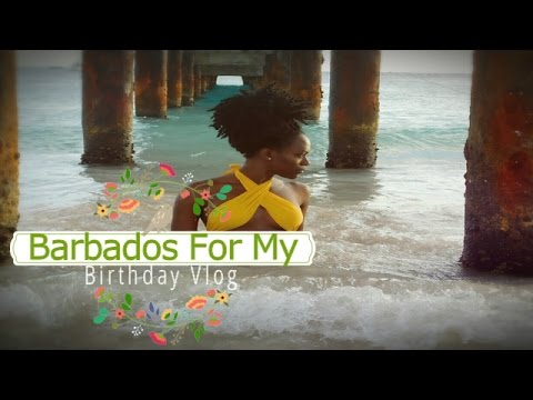 Barbados! For My Birthday  Vlog # 2