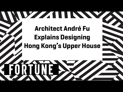 Architect André Fu Explains Designing Hong Kong's Upper House | Brainstorm Design 2017 | Fortune