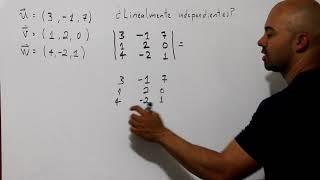 INDEPENDENCIA Lineal Usando DETERMINANTE   3 vectores en R³