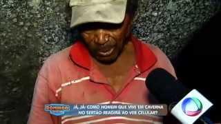 domingo show Geraldo conhece brasileiro que vive isolado em caverna e nunca viu um celular 04 05 201