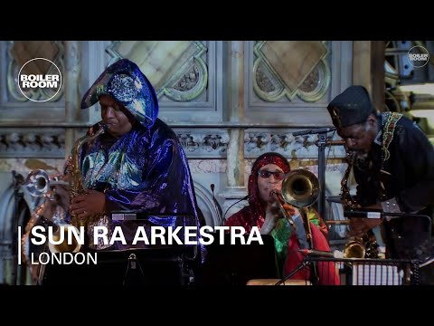 Sun Ra Arkestra Boiler Room London Live Set