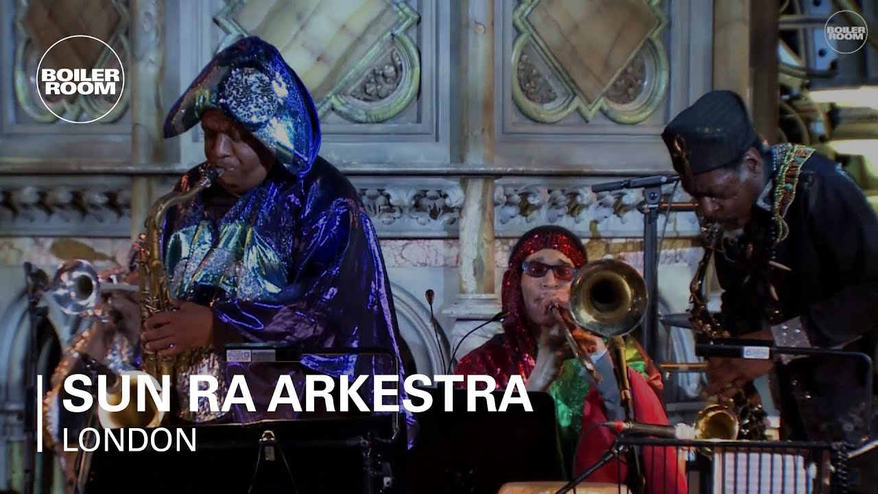 Sun Ra Arkestra Boiler Room London Live Set - YouTube