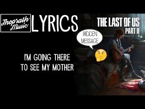 The Last of Us 2 - Ellie & Joel's Song (Lyrics) PSX 2017