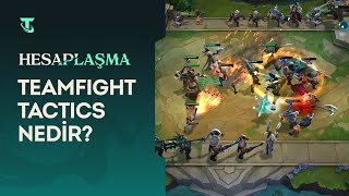 Teamfight Tactics Nedir?