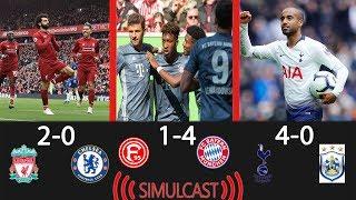 Dusseldorf 1  -  4 Bayern Munich; Liverpool 2 - 0 Chelsea; Tottenham 4 - 0 Huddersfield; simulcast