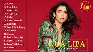 Dua Lipa New Songs 2018 - Dua Lipa Greatest Hits Full Album 2018