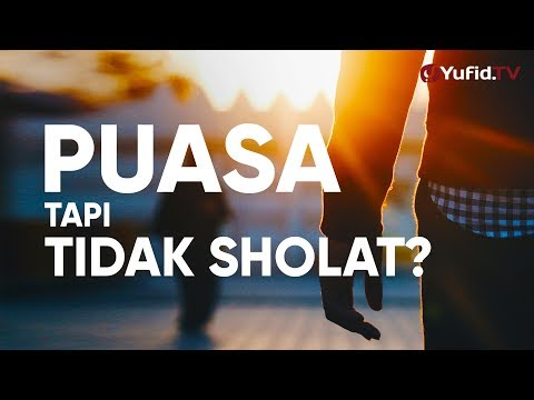 Ceramah Singkat: Hukum Puasa Tapi Tidak Sholat – Ustadz Johan Saputra Halim M.HI.
