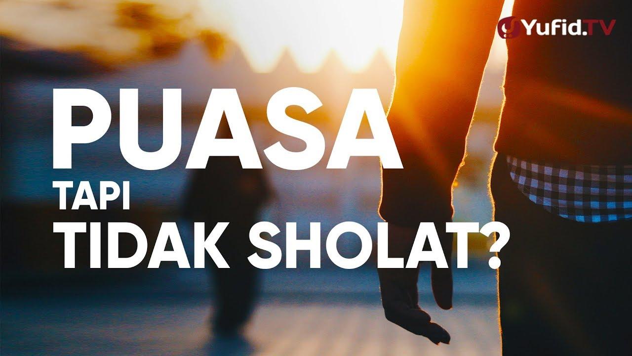 Ceramah Singkat Hukum Puasa Tapi Tidak Sholat Ustadz Johan