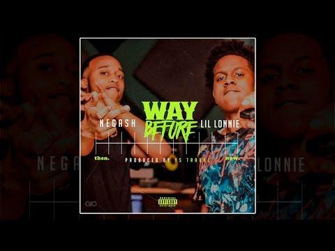 Gash & Lil Lonnie - Way Before [Prod. By YS Trakkz]