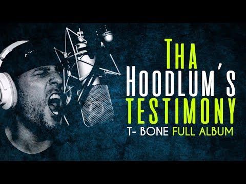 T-Bone - Tha hoodlum's testimony (Full Album)