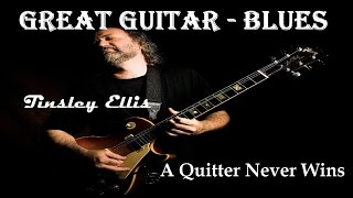 GREAT GUITAR+BLUES    Tinsley Ellis    A Quitter Never Wins