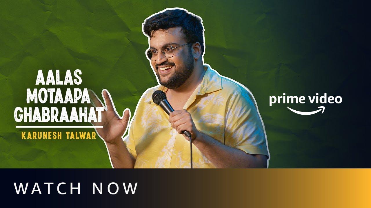 Watch Now - Aalas Motaapa Ghabraahat | Karunesh Talwar | Stand Up Comedy | Amazon Funnies