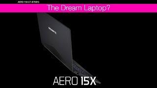 New Gigabyte AERO 15 and 15X - My Next Laptop? i7 8750H GTX 1070 4k 100% Adobe RGB or 144Hz 🔥🔥🔥