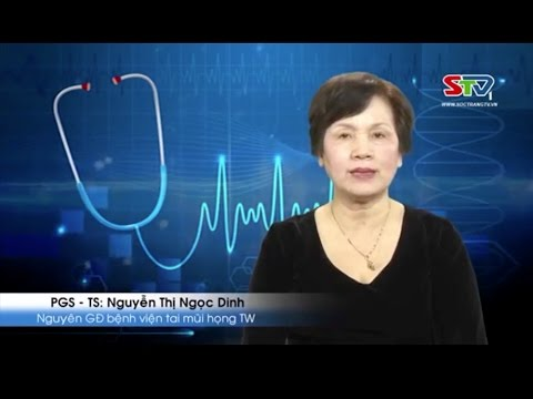 Cách chữa bệnh viêm họng hạt – PGS TS Nguyễn Thị Ngọc Dinh
