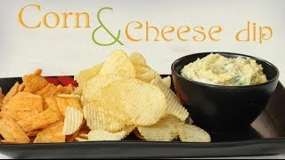 Corn And Cheese Dip | Ventuno Home Cooking