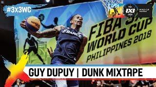 Guy Dupuy | Dunk Mixtape | FIBA 3x3 World Cup 2018 Video