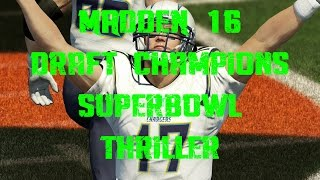 madden 16 draft champions game play  superbowl thriller  did he catch that