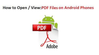 How to Open / View PDF Files -  Download, Install and Use Adobe Reader on Android Phones