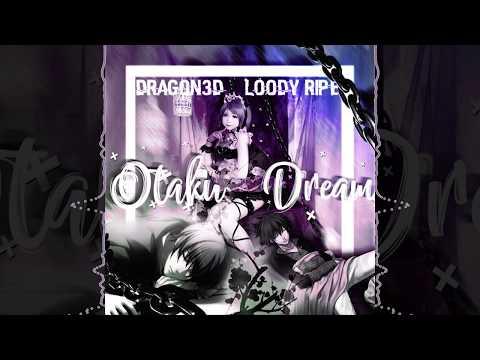 Dragon3D Ft. Loody - Otaku Dream || Otaku Rap