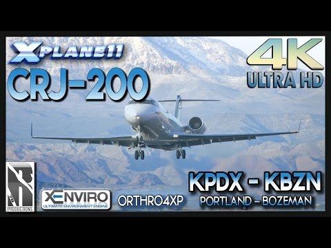 X-PLANE 11   4K   CRJ-200   KPDX - KBZN   ORTHO4XP & RESHADE