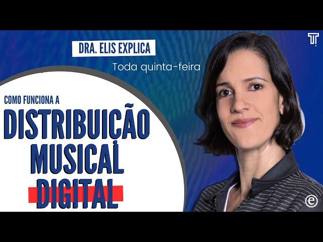 🔴 Dra. Elis Explica: Como Funciona a Distribuição Musical Digital