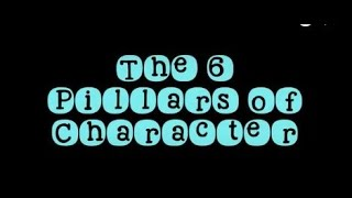 Character Counts! 6 Pillars of Character with Video Examples