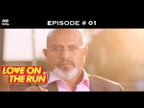 Love On The Run - Episode 1 - Love never knocks!