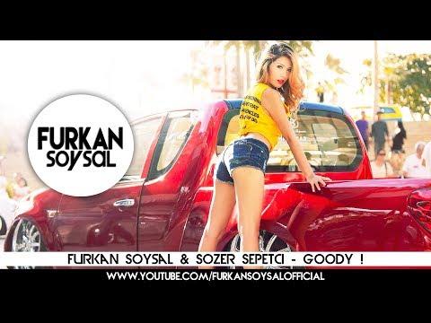 Furkan Soysal & Sozer Sepetci - Goody !