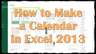 How to Make a Calendar in Excel 2013